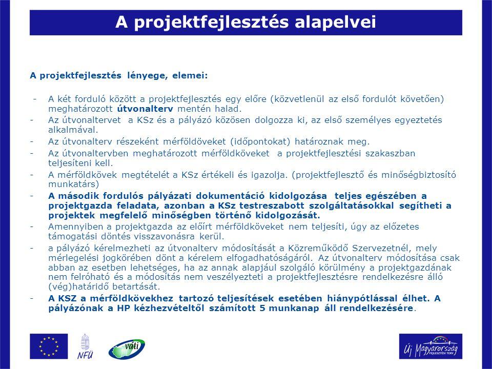 A projektfejlesztés alapelvei A projektfejlesztés lényege, elemei: -A két forduló között a projektfejlesztés egy előre (közvetlenül az első fordulót k