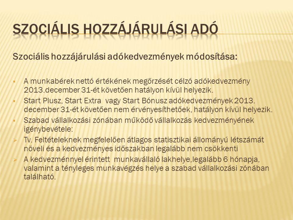 Szociális hozzájárulási adókedvezmények módosítása:  A munkabérek nettó értékének megőrzését célzó adókedvezmény 2013.december 31-ét követően hatályo