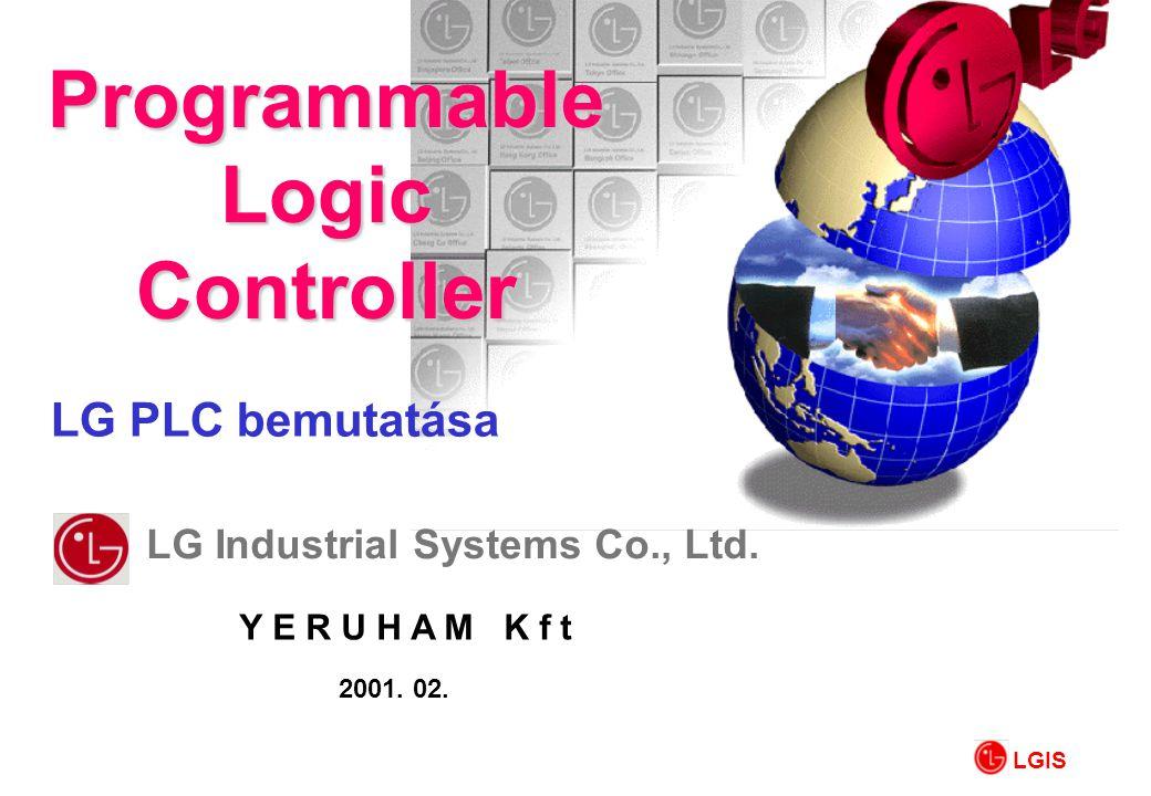 LG PLC bemutatása ProgrammableLogicController LG Industrial Systems Co., Ltd. 2001. 02. Y E R U H A M K f t LGIS