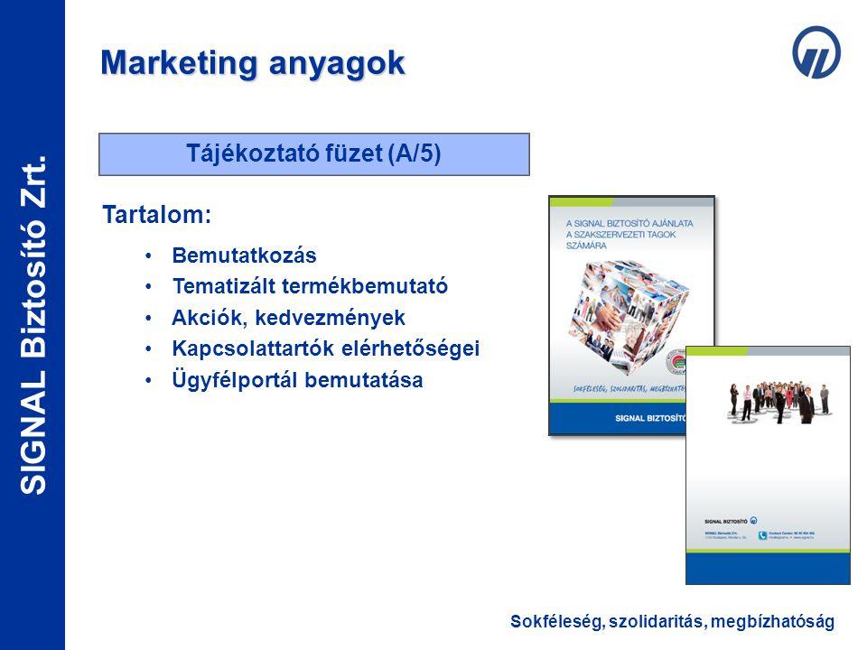 Sokféleség, szolidaritás, megbízhatóság SIGNAL Biztosító Zrt. Marketing anyagok Tájékoztató füzet (A/5) Tartalom: •Bemutatkozás •Tematizált termékbemu