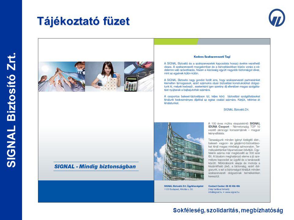 Sokféleség, szolidaritás, megbízhatóság SIGNAL Biztosító Zrt. Tájékoztató füzet
