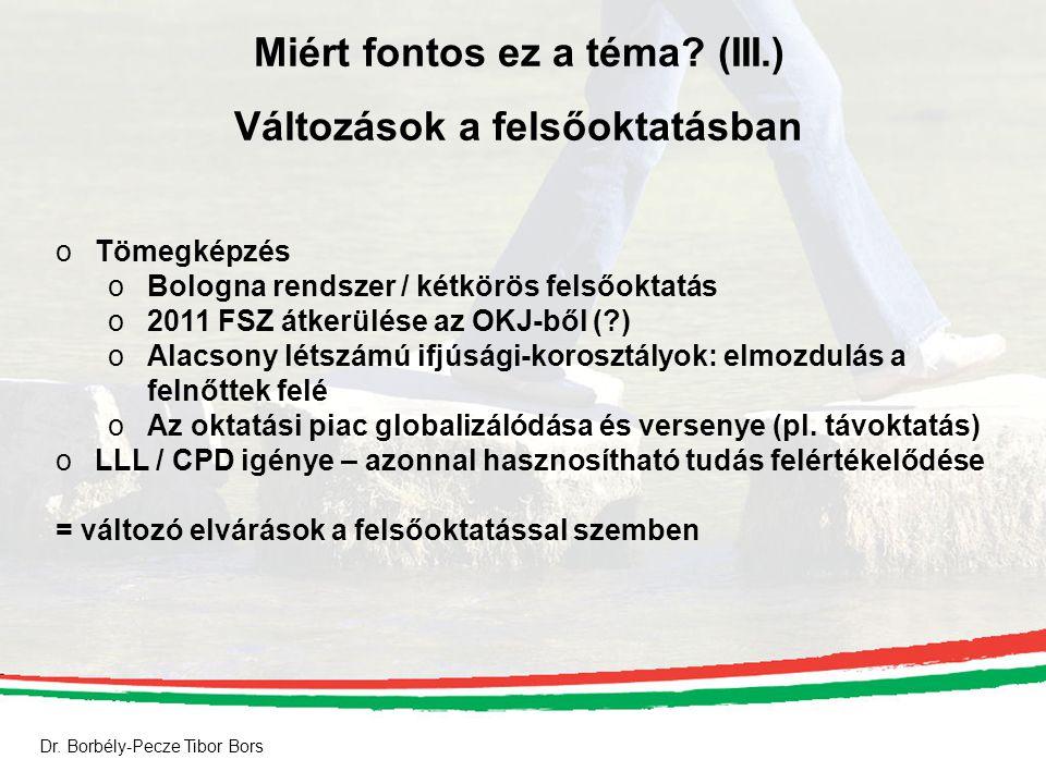 Dr. Borbély-Pecze Tibor Bors Miért fontos ez a téma.