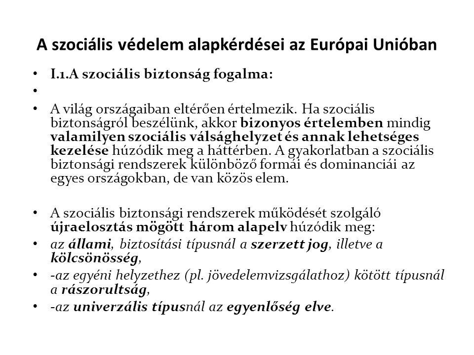 A szociális védelem alapkérdései az Európai Unióban • I.1.A szociális biztonság fogalma: • • A világ országaiban eltérően értelmezik. Ha szociális biz