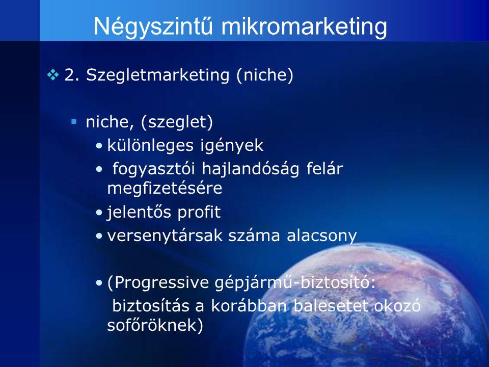 22. Szegletmarketing (niche) nniche, (szeglet) •k•különleges igények • fogyasztói hajlandóság felár megfizetésére •j•jelentős profit •v•versenytár