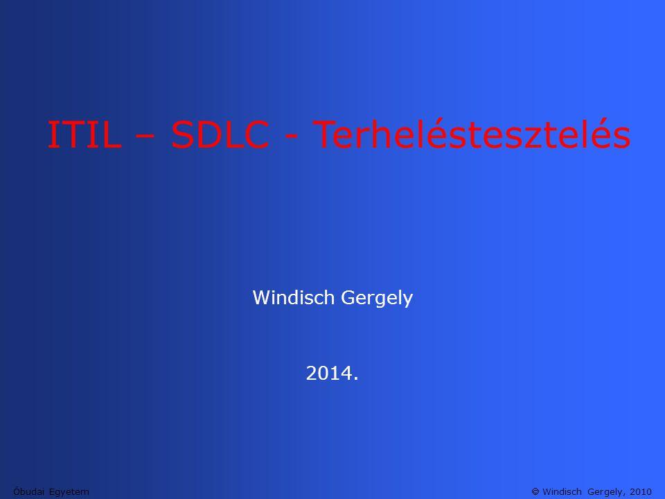  Windisch Gergely, 2010 A terhelés tesztelés lépései: •Tervezés: követelmények meghatározása (felhasználók száma, tipikus üzleti folyamatok, válaszidők) •Szkript-készítés: felhasználói műveletek elfogása •Forgatókönyv (Scenario) definiálása: a tesztkörnyezet felépítése az LR Controller segítségével •Forgatókönyv végrehajtása: a teszt végrehajtása az LR Controller segítségével •Eredményanalízis: grafikonok, jelentések készítése az LR Analysis segítségével, az eredmények értékelése LR – A terheléstesztelés folyamata Óbudai Egyetem