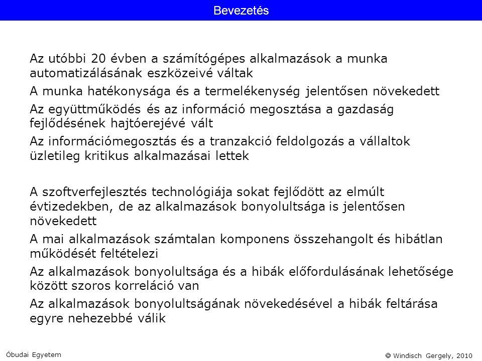  Windisch Gergely, 2010 Az utóbbi 20 évben a számítógépes alkalmazások a munka automatizálásának eszközeivé váltak A munka hatékonysága és a termelék