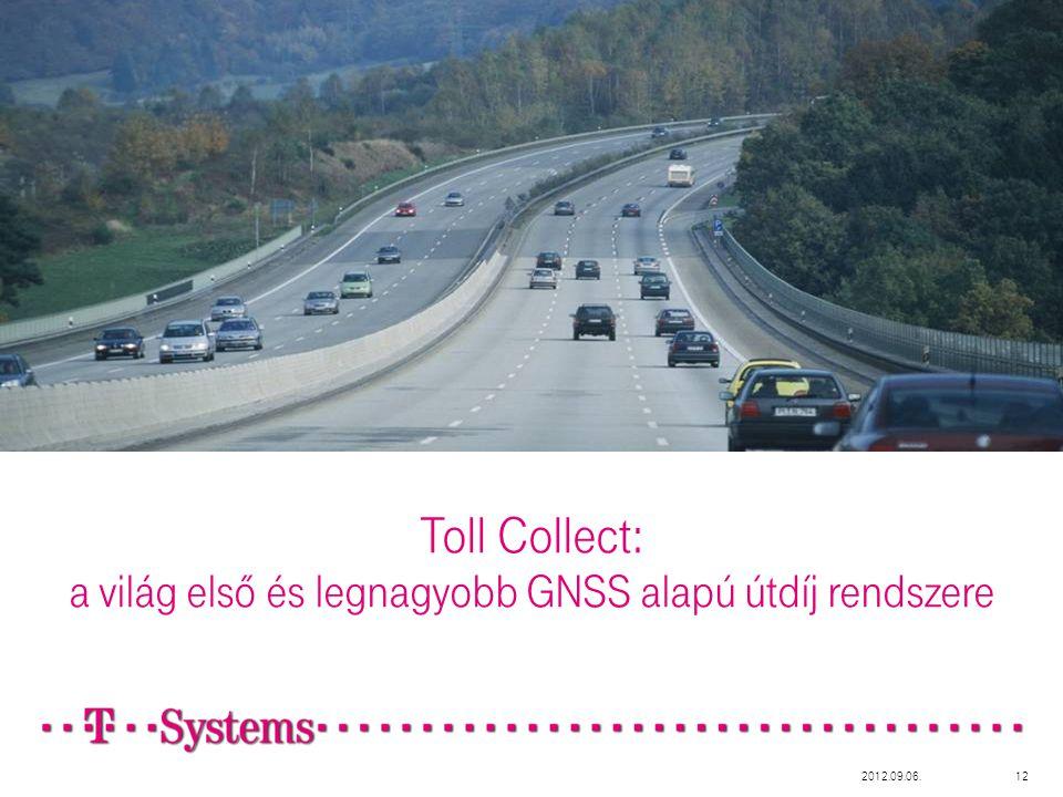 Toll Collect: a világ első és legnagyobb GNSS alapú útdíj rendszere 2012.09.06.12