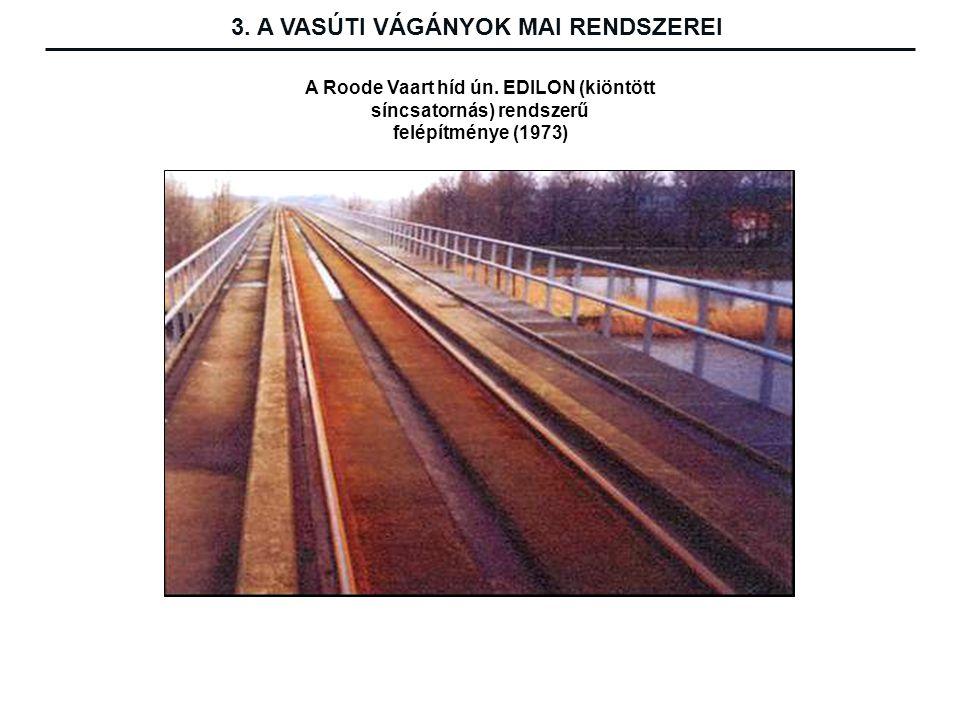 A Roode Vaart híd ún.EDILON (kiöntött síncsatornás) rendszerű felépítménye (1973) 3.