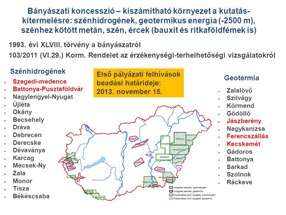 Bányászati koncesszió – kiszámítható környezet a kutatás- kitermelésre: szénhidrogének, geotermikus energia (-2500 m), szénhez kötött metán, szén, érc
