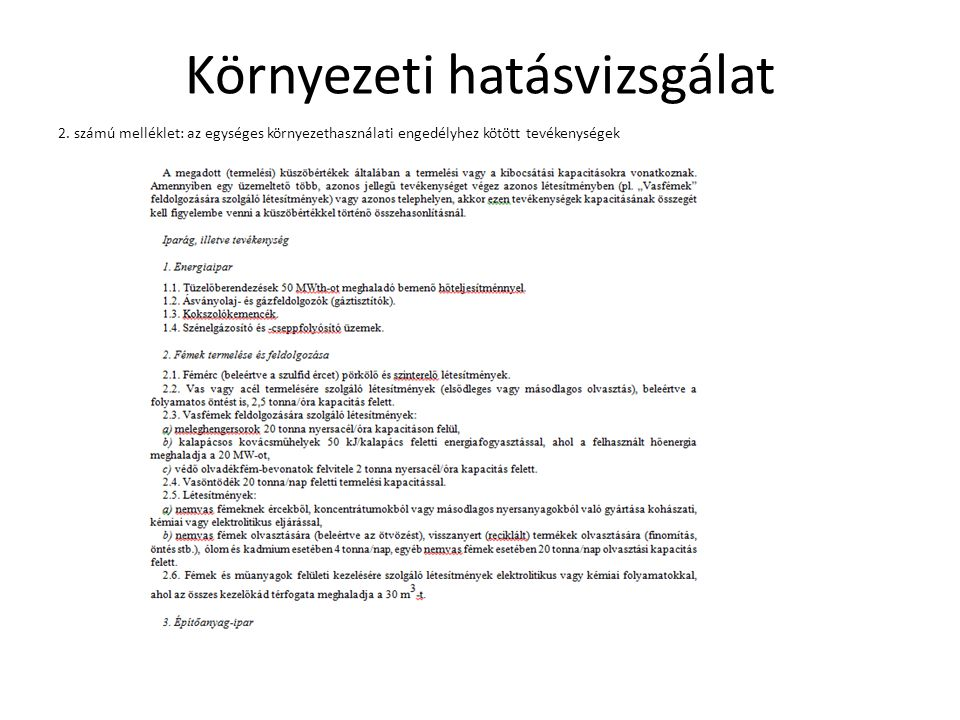 Környezeti hatásvizsgálat 2. számú melléklet: az egységes környezethasználati engedélyhez kötött tevékenységek