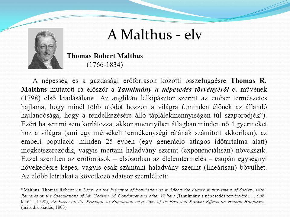 A népesség és a gazdasági erőforrások közötti összefüggésre Thomas R. Malthus mutatott rá először a Tanulmány a népesedés törvényéről c. művének (1798
