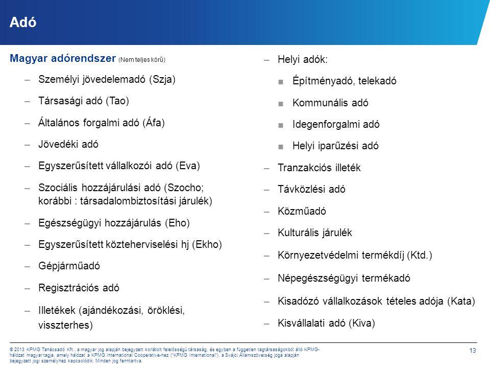 13 © 2013 KPMG Tanácsadó Kft., a magyar jog alapján bejegyzett korlátolt felelősségű társaság, és egyben a független tagtársaságokból álló KPMG- hálóz