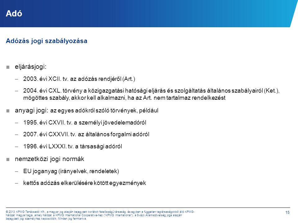 15 © 2013 KPMG Tanácsadó Kft., a magyar jog alapján bejegyzett korlátolt felelősségű társaság, és egyben a független tagtársaságokból álló KPMG- hálóz
