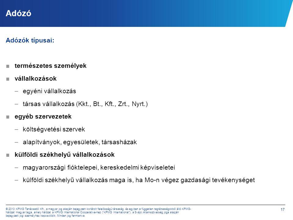 17 © 2013 KPMG Tanácsadó Kft., a magyar jog alapján bejegyzett korlátolt felelősségű társaság, és egyben a független tagtársaságokból álló KPMG- hálóz