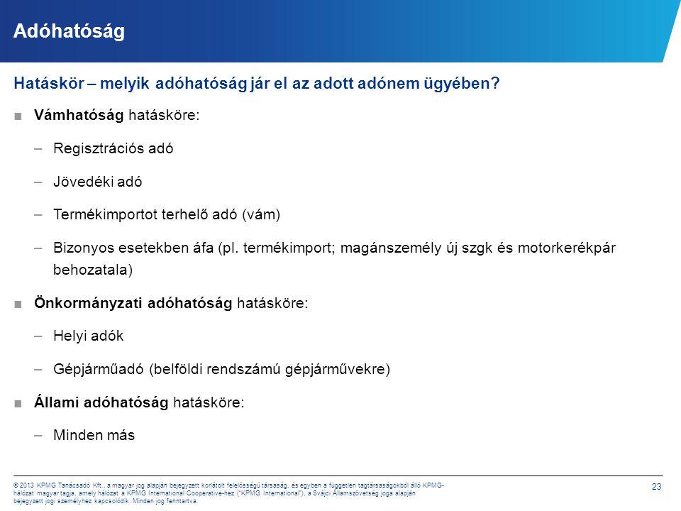 23 © 2013 KPMG Tanácsadó Kft., a magyar jog alapján bejegyzett korlátolt felelősségű társaság, és egyben a független tagtársaságokból álló KPMG- hálóz