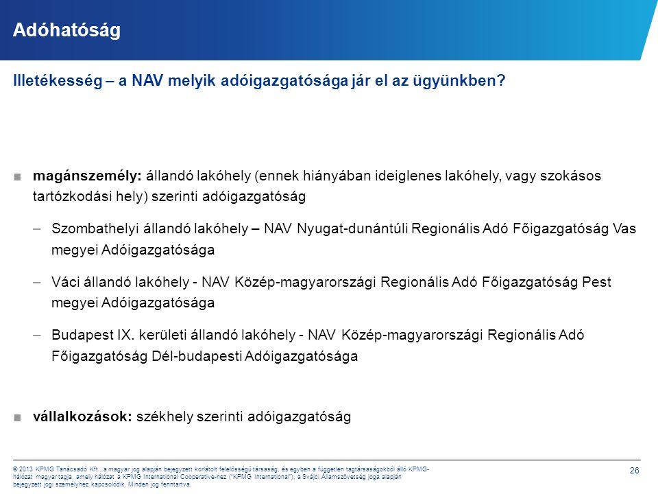 26 © 2013 KPMG Tanácsadó Kft., a magyar jog alapján bejegyzett korlátolt felelősségű társaság, és egyben a független tagtársaságokból álló KPMG- hálóz