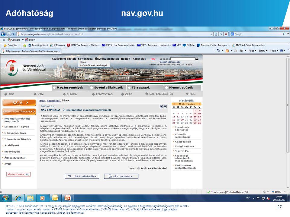 27 © 2013 KPMG Tanácsadó Kft., a magyar jog alapján bejegyzett korlátolt felelősségű társaság, és egyben a független tagtársaságokból álló KPMG- hálóz