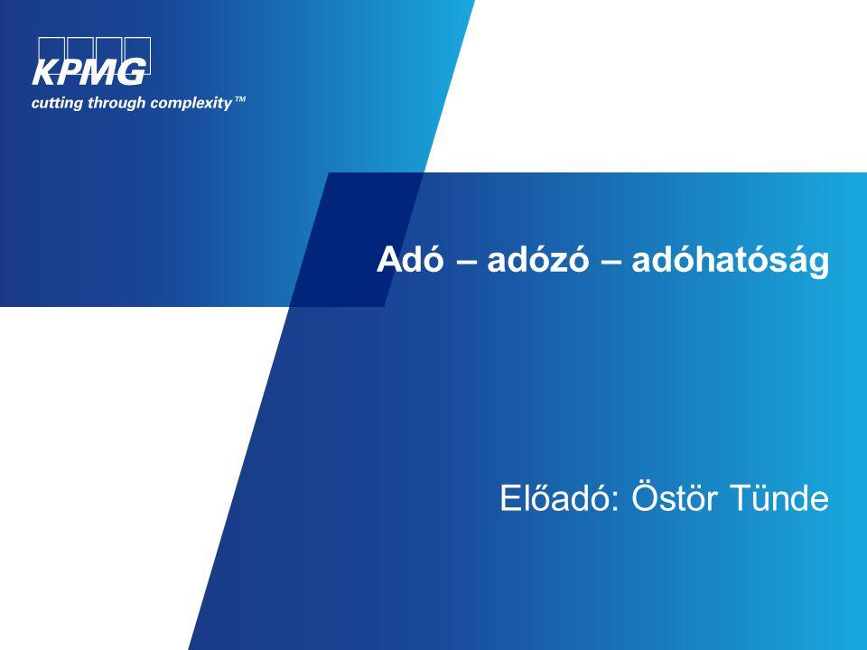 Adó – adózó – adóhatóság Előadó: Östör Tünde