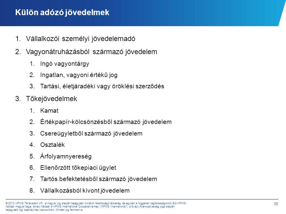 35 © 2013 KPMG Tanácsadó Kft., a magyar jog alapján bejegyzett korlátolt felelősségű társaság, és egyben a független tagtársaságokból álló KPMG- hálóz