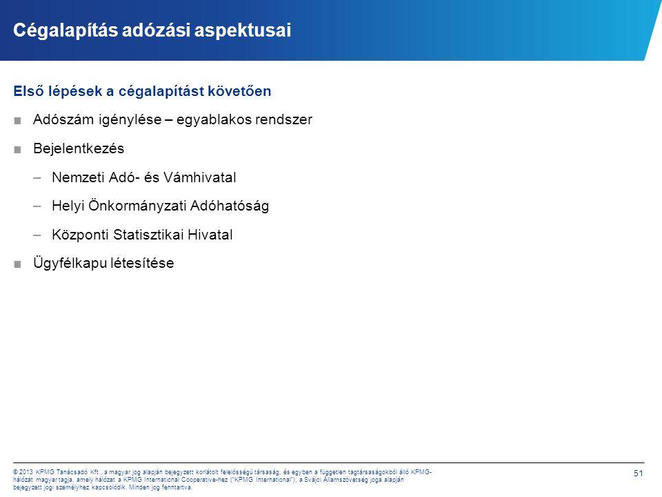 51 © 2013 KPMG Tanácsadó Kft., a magyar jog alapján bejegyzett korlátolt felelősségű társaság, és egyben a független tagtársaságokból álló KPMG- hálóz