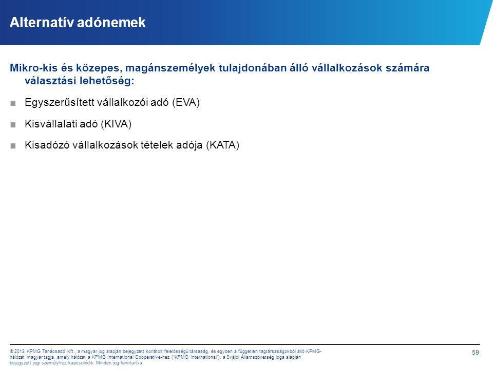 59 © 2013 KPMG Tanácsadó Kft., a magyar jog alapján bejegyzett korlátolt felelősségű társaság, és egyben a független tagtársaságokból álló KPMG- hálóz