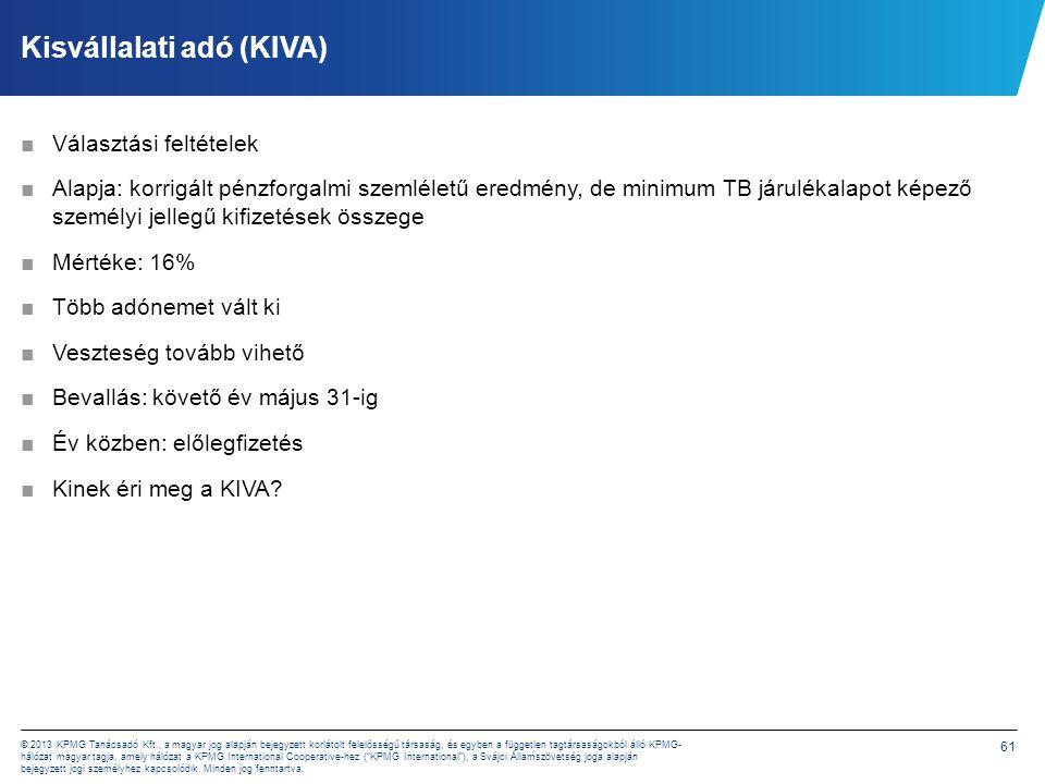 61 © 2013 KPMG Tanácsadó Kft., a magyar jog alapján bejegyzett korlátolt felelősségű társaság, és egyben a független tagtársaságokból álló KPMG- hálóz