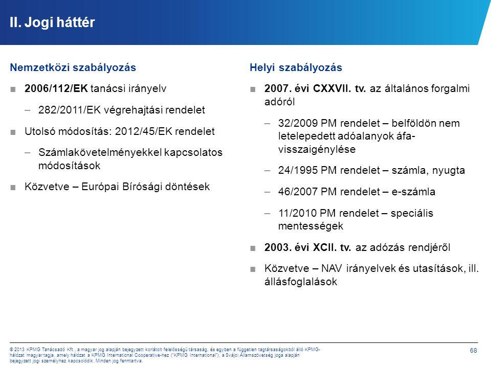 68 © 2013 KPMG Tanácsadó Kft., a magyar jog alapján bejegyzett korlátolt felelősségű társaság, és egyben a független tagtársaságokból álló KPMG- hálóz