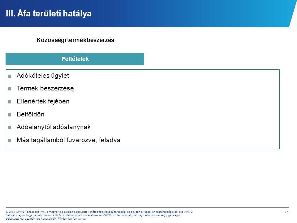 74 © 2013 KPMG Tanácsadó Kft., a magyar jog alapján bejegyzett korlátolt felelősségű társaság, és egyben a független tagtársaságokból álló KPMG- hálóz