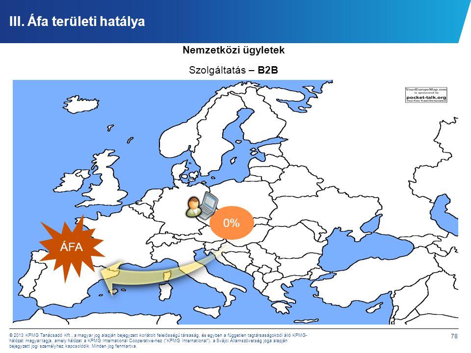 78 © 2013 KPMG Tanácsadó Kft., a magyar jog alapján bejegyzett korlátolt felelősségű társaság, és egyben a független tagtársaságokból álló KPMG- hálóz