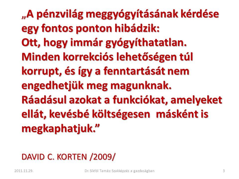 2011.11.29.14Dr. Síkfői Tamás: Szakképzés a gazdaságban