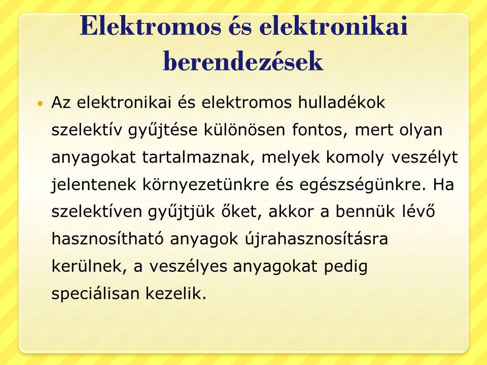 Kiemelt hulladékáramok Elektromos és elektronikai berendezések Az e-hulladékok csoportjai: Háztartási gépek: A háztartásban használt elektromos árammal működtetett eszközök (pl.: hűtőgép, mosógép, mikrohullámú sütő, kenyérpirító, porszívó, stb.).