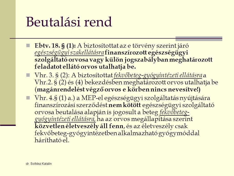 Dr.Soltész Katalin Beutalási rend  Vhr.4.
