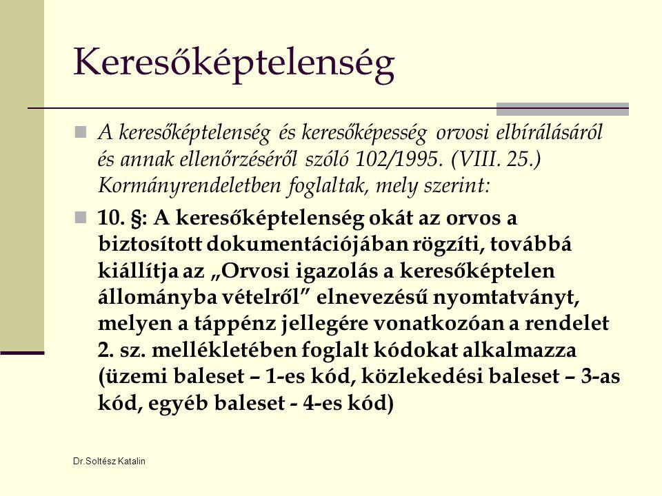 Dr.Soltész Katalin Jelentési kötelezettség  A kötelező egészségbiztosítás ellátásairól szóló 1997.