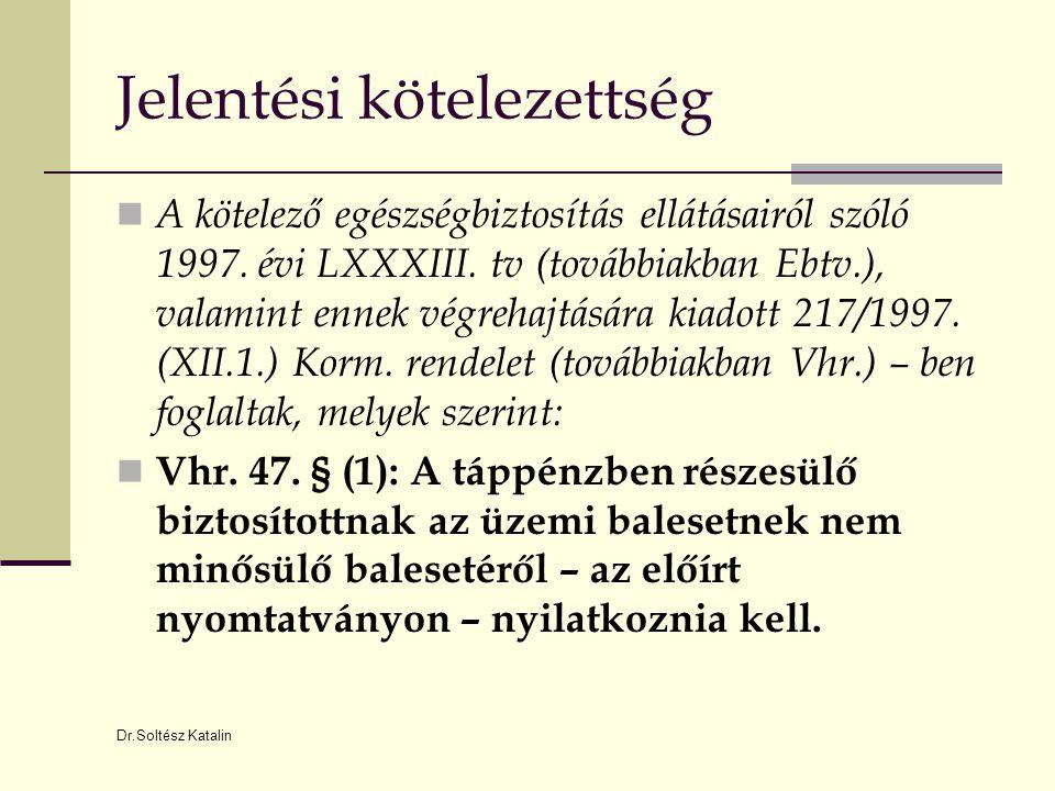 Dr.Soltész Katalin Munkaköri alkalmasság véleményezése  A munkaköri, szakmai, illetve személyi higiénés alkalmasság orvosi vizsgálatáról és véleményezéséről szóló 33/1998 (VI.24.) NM rendeletben foglaltak, mely szerint :  7.