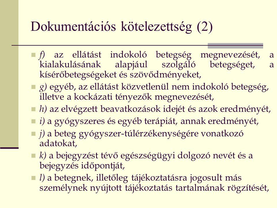 Dokumentációs kötelezettség (3)  m) a beleegyezés [15.