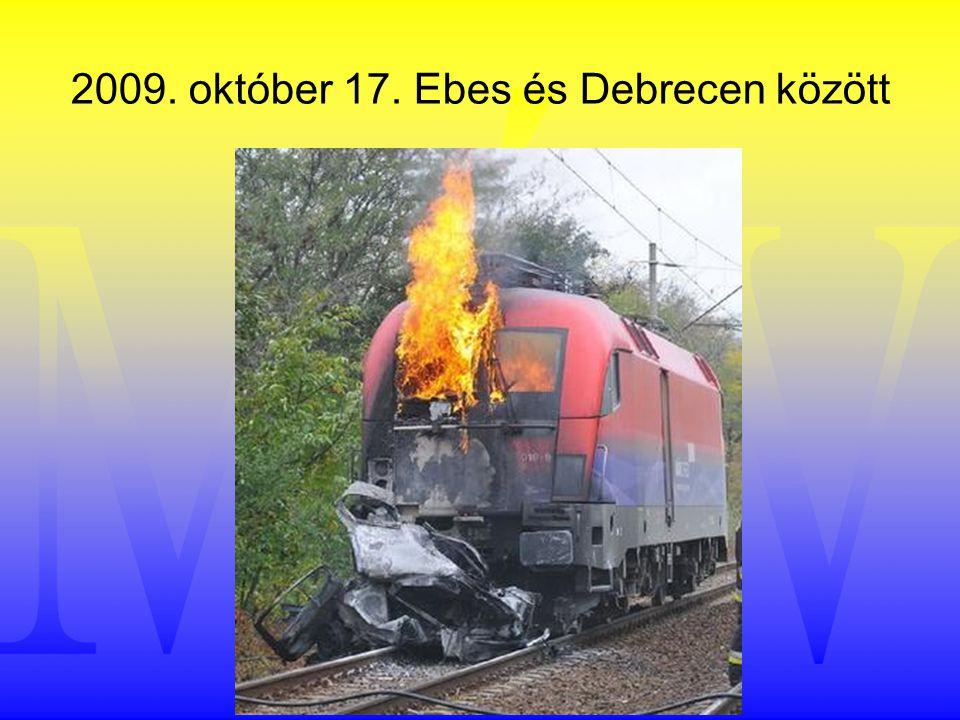2009. október 17. Ebes és Debrecen között