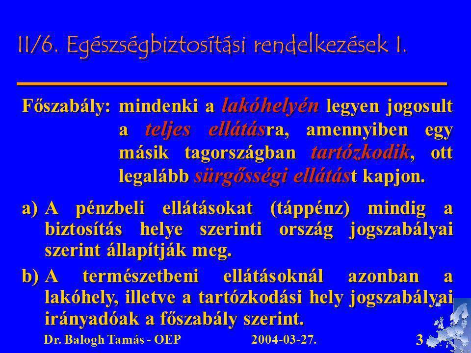 2004-03-27.Dr.Balogh Tamás - OEP 3 II/6. Egészségbiztosítási rendelkezések I.