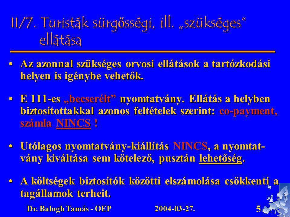 2004-03-27.Dr.Balogh Tamás - OEP 5 II/7. Turisták sürgősségi, ill.