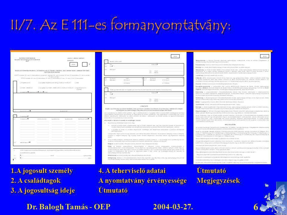 2004-03-27.Dr.Balogh Tamás - OEP 6 II/7. Az E 111-es formanyomtatvány: 1.A jogosult személy 2.