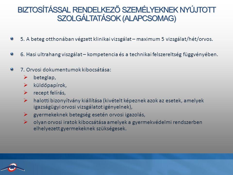 BIZTOSÍTÁSSAL RENDELKEZŐ SZEMÉLYEKNEK NYÚJTOTT SZOLGÁLTATÁSOK (ALAPCSOMAG) 5.