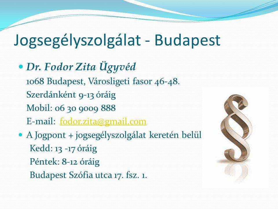 Jogsegélyszolgálat - Budapest  Kovács Andrásné Krisztina 1068 Budapest, Városligeti fasor 46-48.