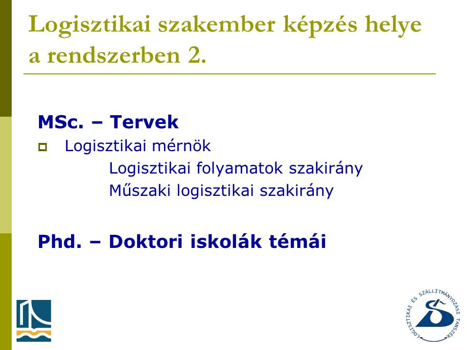 Logisztikai szakember képzés helye a rendszerben 2.