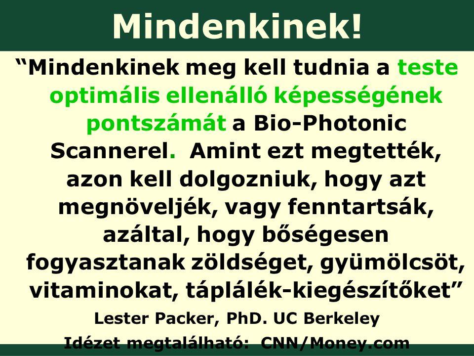 Mindenkinek meg kell tudnia a teste optimális ellenálló képességének pontszámát a Bio-Photonic Scannerel.