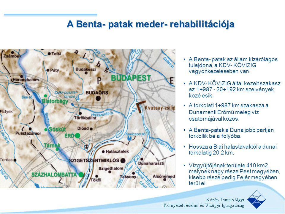 A Benta- patak meder- rehabilitációja A Benta- patak meder- rehabilitációja •A Benta- patak az állam kizárólagos tulajdona, a KDV- KÖVIZIG vagyonkezel
