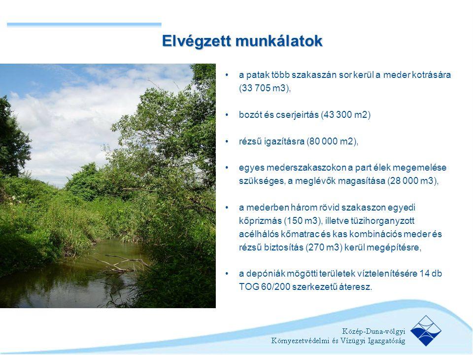 •a patak több szakaszán sor kerül a meder kotrására (33 705 m3), •bozót és cserjeirtás (43 300 m2) •rézsű igazításra (80 000 m2), •egyes mederszakaszo