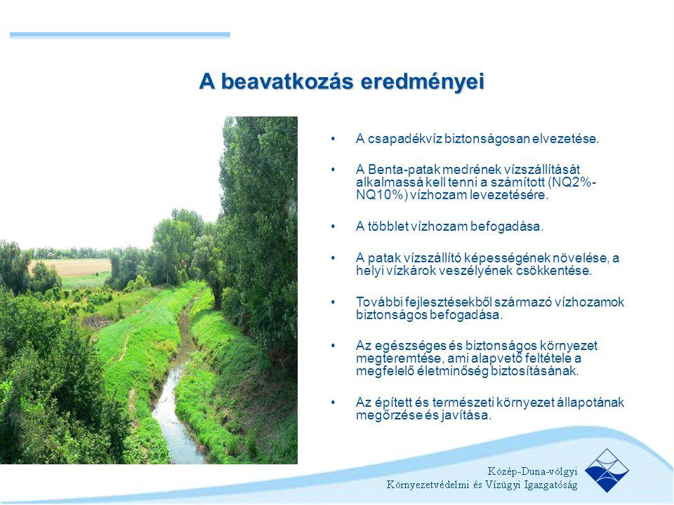 •A csapadékvíz biztonságosan elvezetése. •A Benta-patak medrének vízszállítását alkalmassá kell tenni a számított (NQ2%- NQ10%) vízhozam levezetésére.