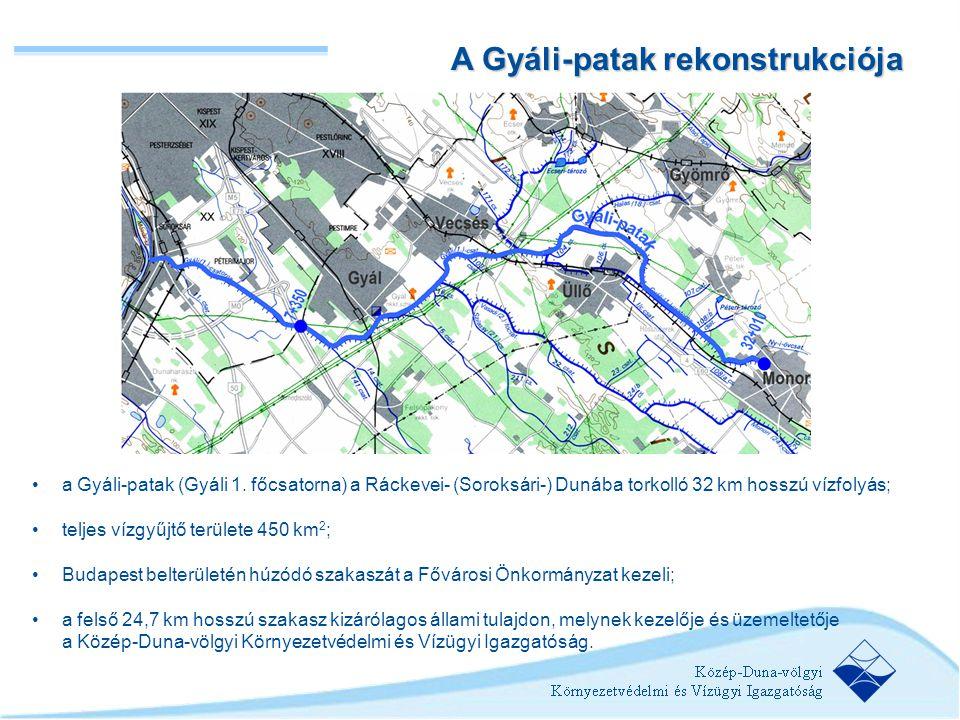 A Gyáli-patak rekonstrukciója •a Gyáli-patak (Gyáli 1. főcsatorna) a Ráckevei- (Soroksári-) Dunába torkolló 32 km hosszú vízfolyás; •teljes vízgyűjtő