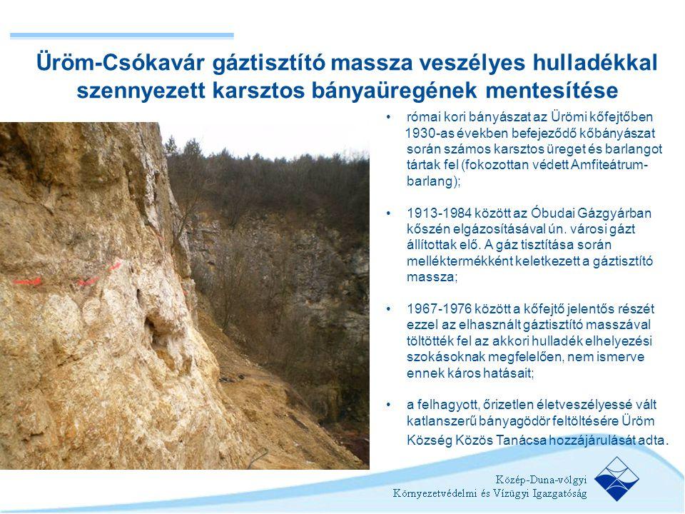 Üröm-Csókavár gáztisztító massza veszélyes hulladékkal szennyezett karsztos bányaüregének mentesítése •római kori bányászat az Ürömi kőfejtőben 1930-a