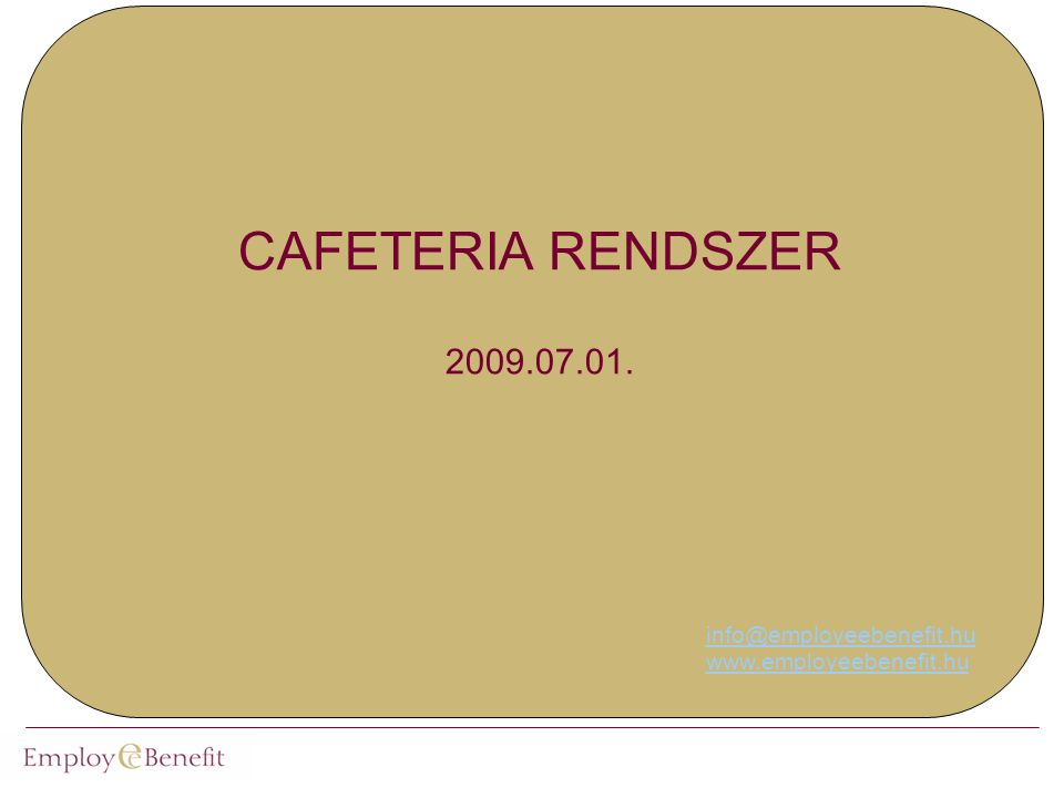 CAFETERIA RENDSZER 2009.07.01.