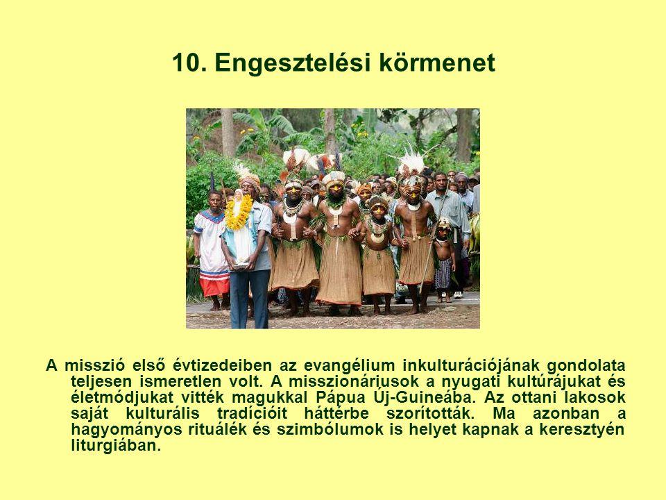 10. Engesztelési körmenet A misszió első évtizedeiben az evangélium inkulturációjának gondolata teljesen ismeretlen volt. A misszionáriusok a nyugati
